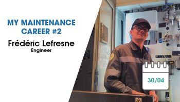 My Maintenance Career #2: Frédéric Lefresne