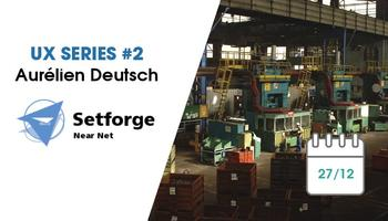 UX Series 2: Setforge Near Net Has Adopted Mobility Work