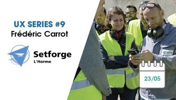 UX SERIES 9: Mobility Work at Setforge L'Horme